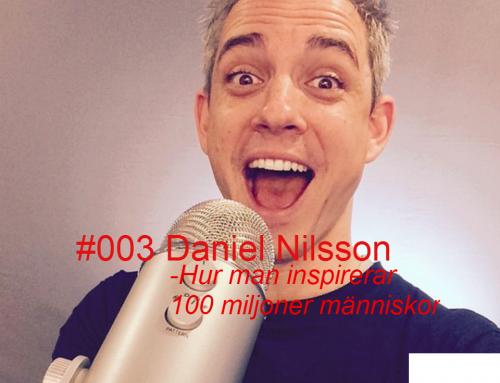 Daniel Nilsson – hur man inspirerar 100 miljoner människor! – The FLAWD podcast (episode #003)