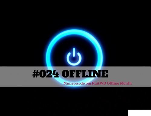 Offline – Miniepisode  The FLAWD podcast (#024)