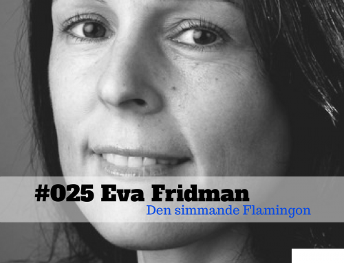 Eva Fridman – Den simmande flamingon – The FLAWD podcast (#025)