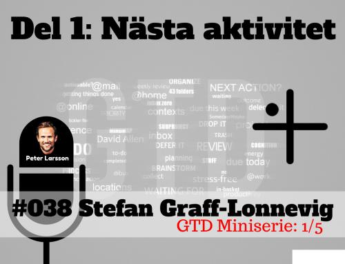 Stefan Graff-Lonnevig – GTD miniserie del 1 av 5  – Vikten av nästa aktivitet – The FLAWD podcast (#038)