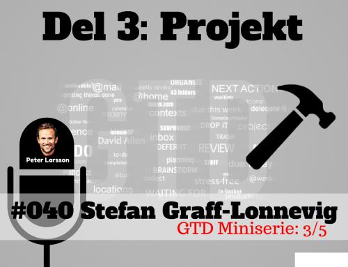 Stefan Graff-Lonnevig – GTD miniserie del 3 av 5  – Projekt – The FLAWD podcast (#040)
