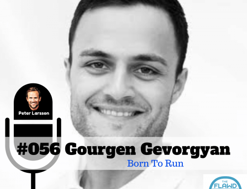 Gourgen Gevorgyan – Born To Run – The FLAWD Podcast (#056)