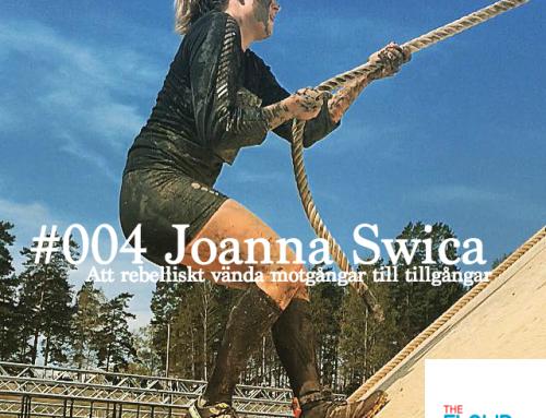 Joanna Swica – Att rebelliskt vända motgångar till tillgångar – The FLAWD podcast (episode #004)