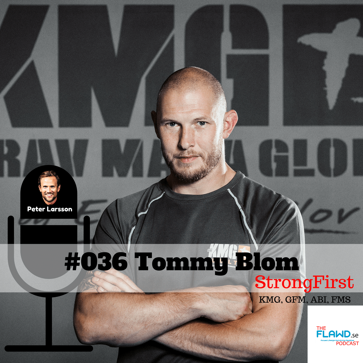 Tommy Blom – StrongFirst – The FLAWD podcast (#036)