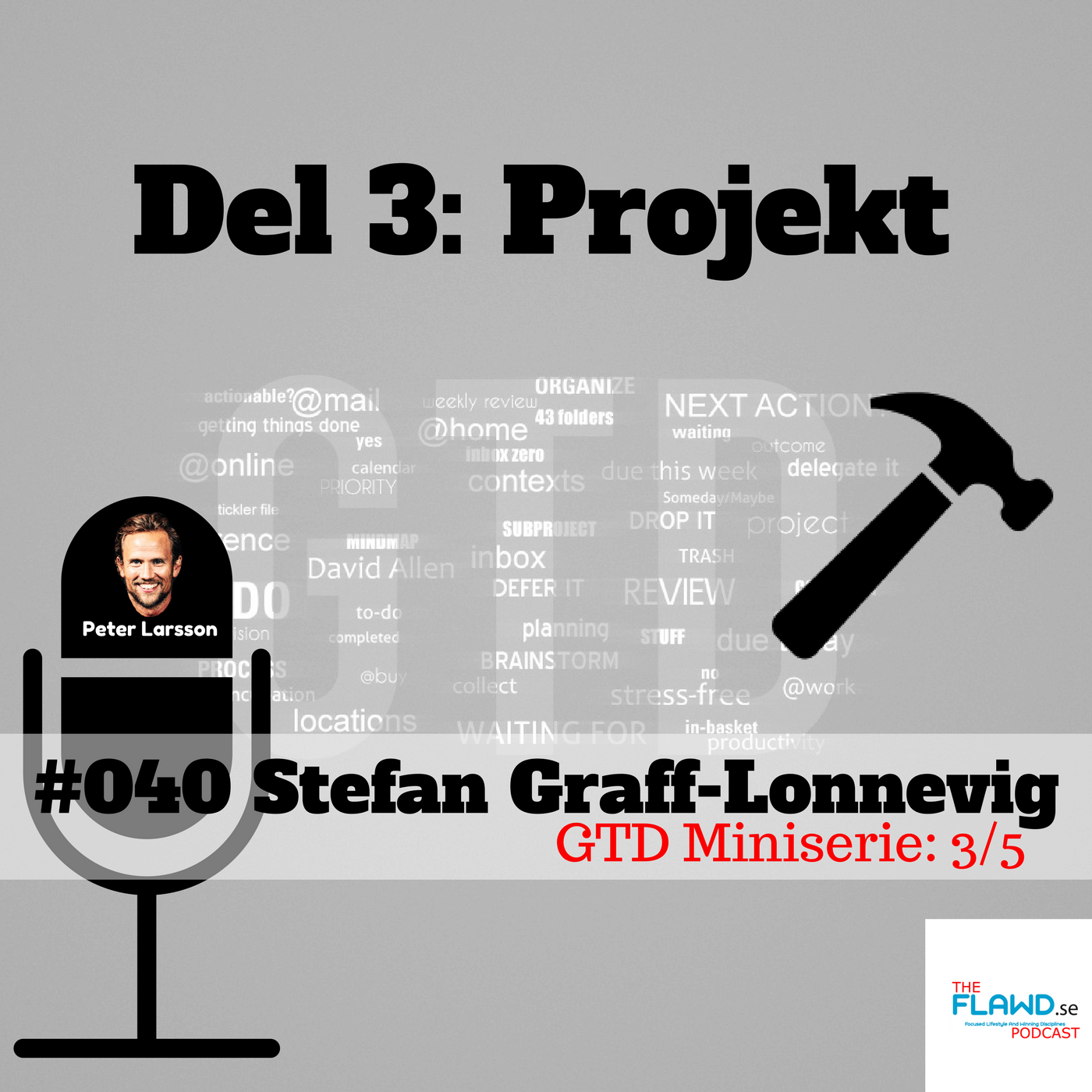 Stefan Graff-Lonnevig – GTD miniserie del 3 av 5  – Projekt – The FLAWD podcast (#040)