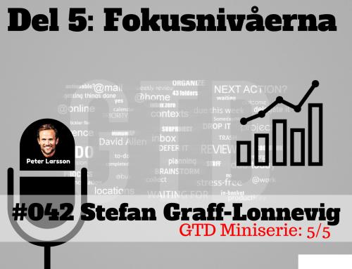 Stefan Graff-Lonnevig – GTD miniserie del 5 av 5  – Fokusnivåerna – The FLAWD podcast (#042)