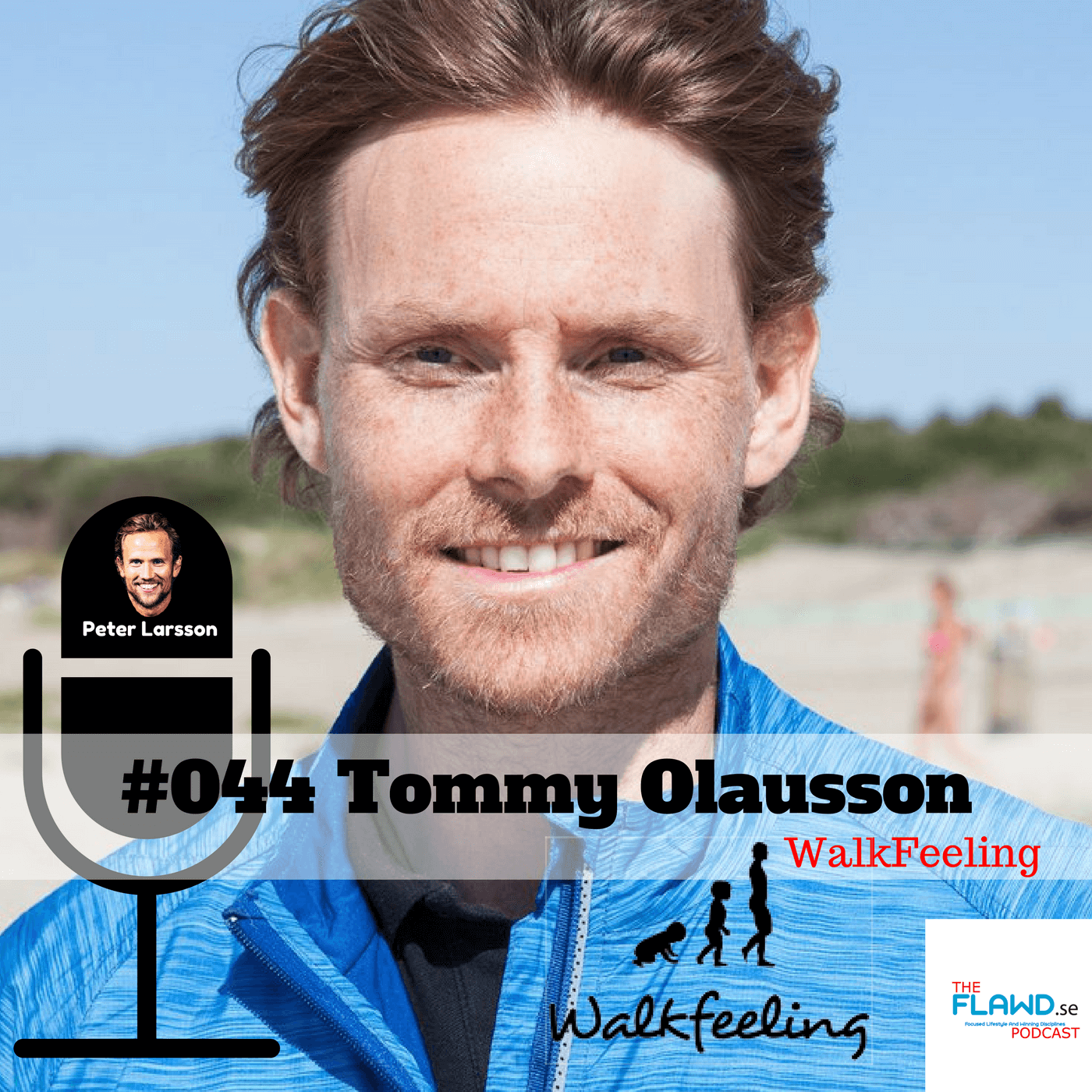 Tommy Olausson -Walkfeeling -The FLAWD podcast (#044)