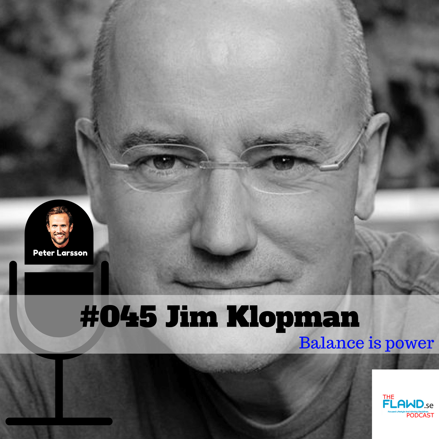Jim Klopman – Balance is Power – The FLAWD Podcast (#045)