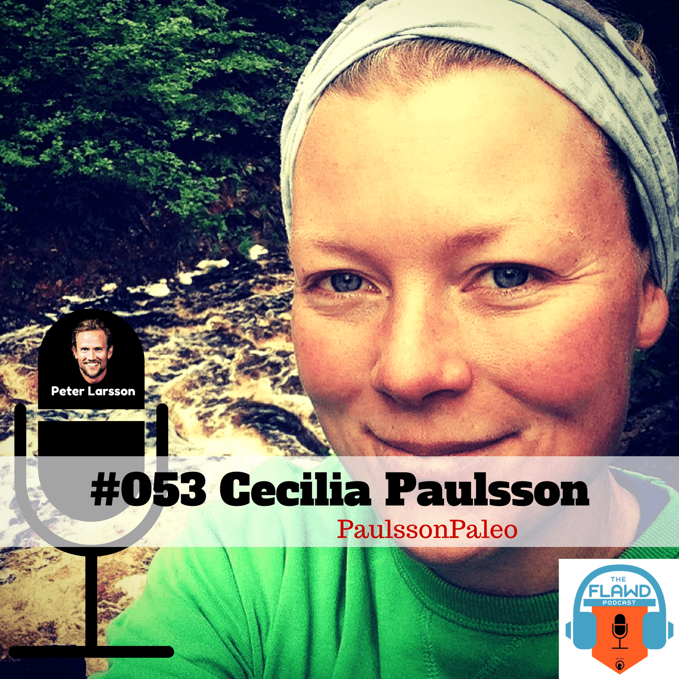 Cecilia Paulsson- PaulssonPaleo – The FLAWD Podcast (#053)