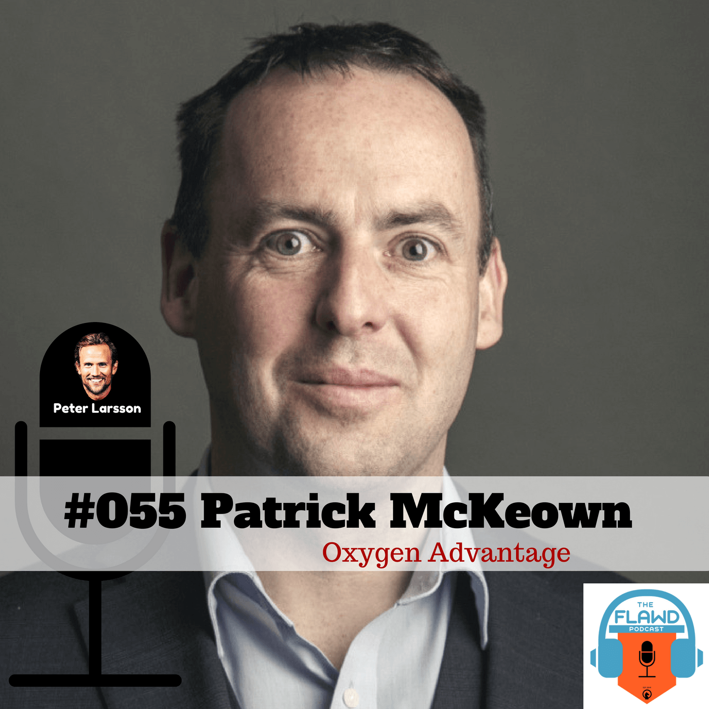 Patrick McKeown – Oxygen Advantage – The FLAWD Podcast (#055)