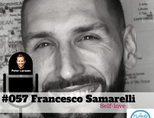 Francesco Samarelli – Self-love – The FLAWD Podcast (#057)