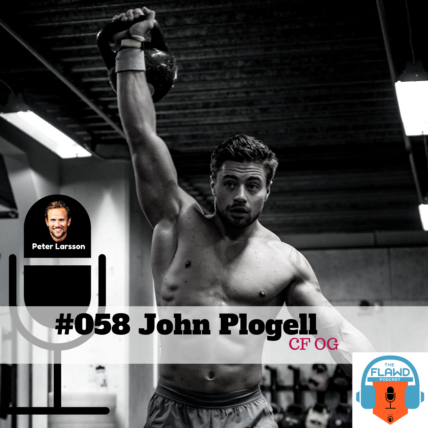 John Plogell – CF OG – The FLAWD Podcast (#058)