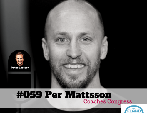 TFP #059 Per Mattsson – Coaches Congress – The FLAWD Podcast