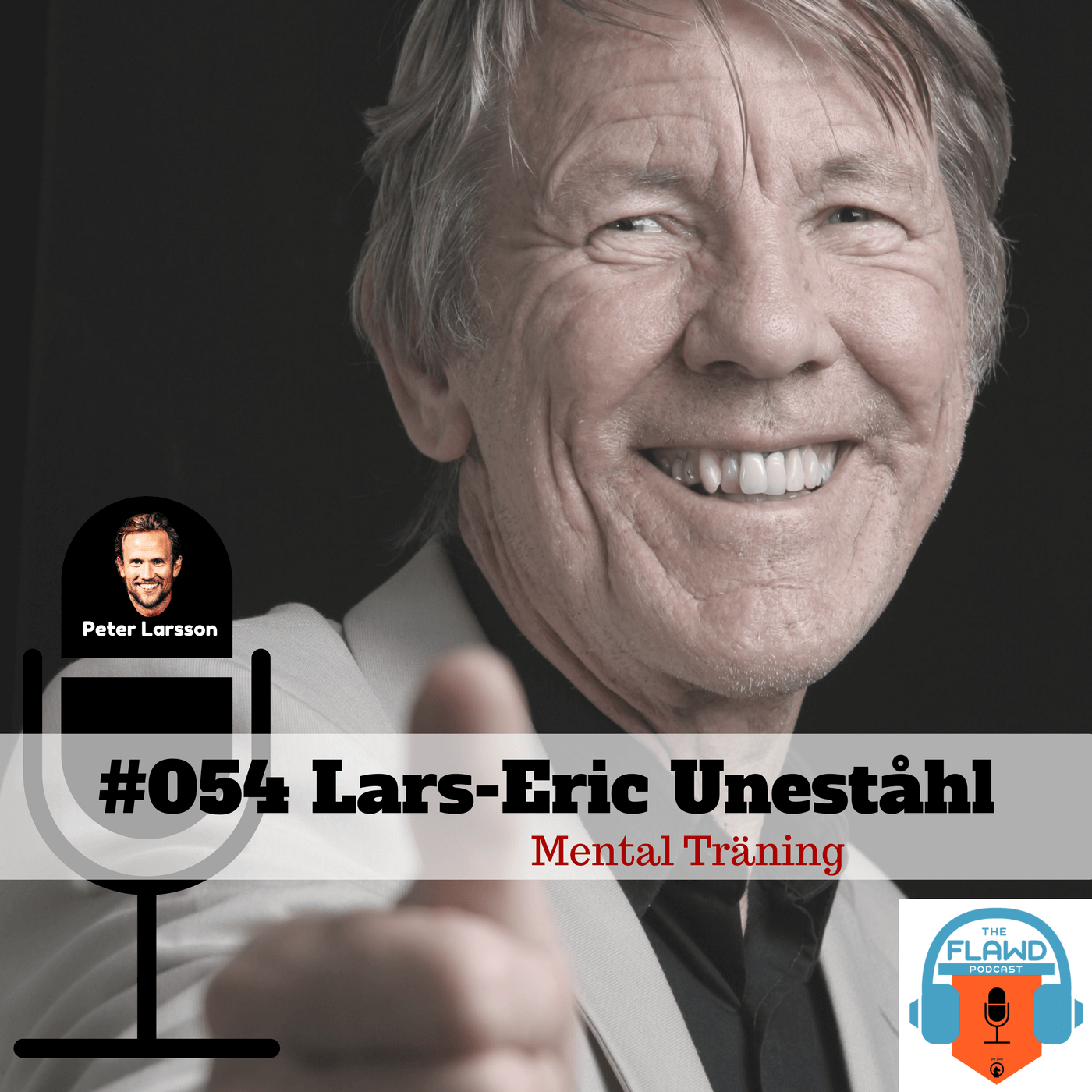 Lars-Eric Uneståhl – Mental Träning – The FLAWD Podcast (#054)