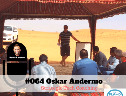 TFP #064 Oskar Andermo – Strategic Tech Coaching – The FLAWD Podcast