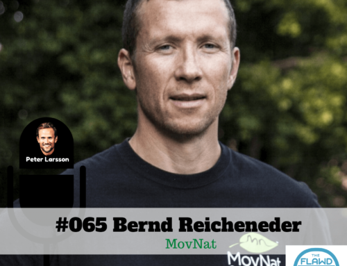 TFP #065 Bernd Reicheneder – MovNat – The FLAWD Podcast