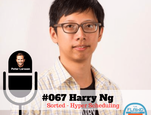 TFP #067 Harry Ng – Sorted – The FLAWD Podcast