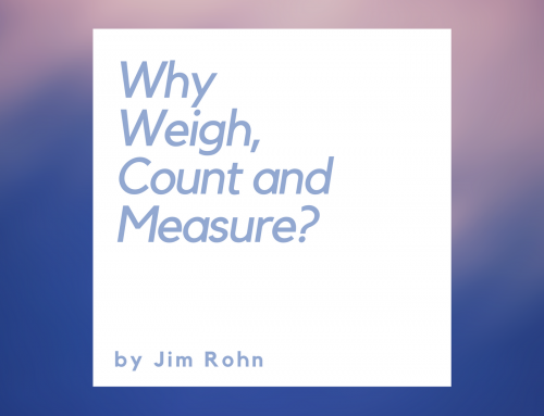 Why Weigh, Count and Measure? by Jim Rohn