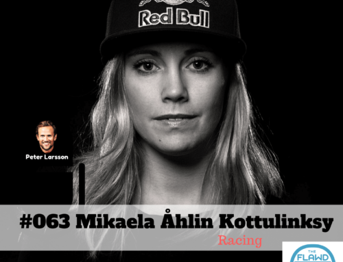 TFP #063 Mikaela Åhlin Kottulinsky – Racing – The FLAWD Podcast